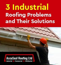 3 Industrial Roofing Problems and Their Solutions